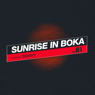Sunrise in Boka Radio Show (Episode 061)