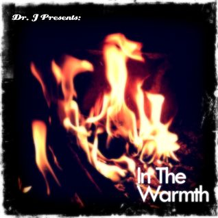 Dr. J Presents: In The Warmth