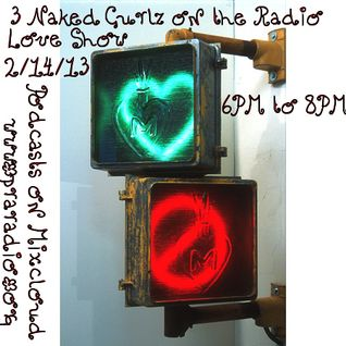 3 Naked Gurlz on the Radio - 02.14.13 - the LOVE show