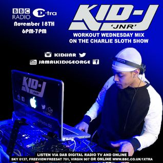 BBC 1xtra DJ Kid J Jnr Workout Wednesday, On The Charlie Sloth Show.