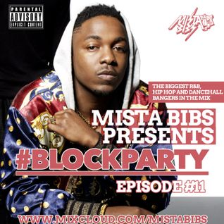 Mista Bibs - #BlockParty Episode 11 (R&B, Hip Hop & Grime) Follow me on Snapchat - mistabibs