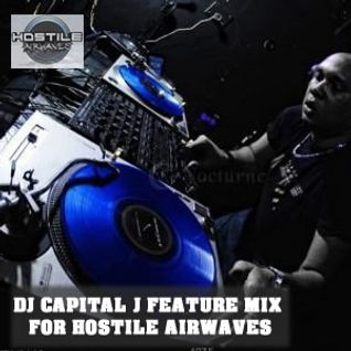 DJ CAPITAL J - FEATURE MIX FOR HOSTILE AIRWAVES (dec 2010)