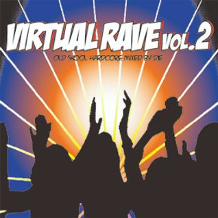 VIRTUAL RAVE vol.2 mixed by DJ Die