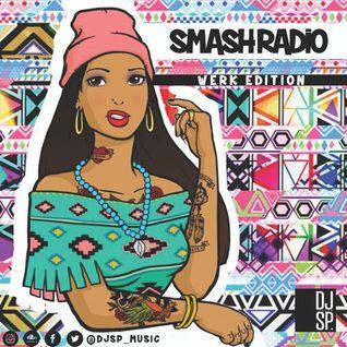 @djsp_music - SMASH RADIO - WERK EDITION