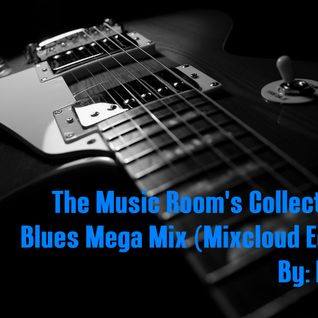 The Music Room's Collection - Blues Mega Mix (Mixcloud Edit) By: DOC 10.13.12