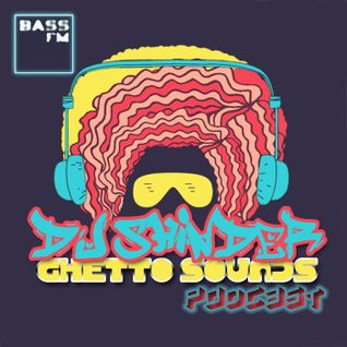 dj SHINDER - Ghetto Sounds Podcast vol.3