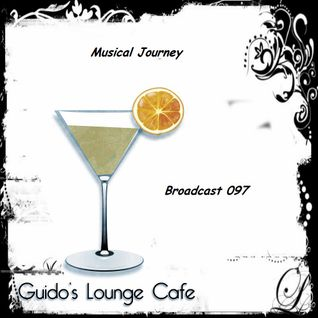 Guido's Lounge Cafe Broadcast 097 Musical Journey (20140110)