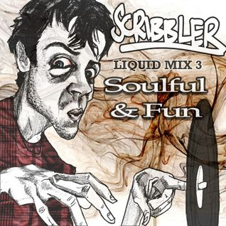 Scribbler: Liquid Mix 3 - Soulful & Fun