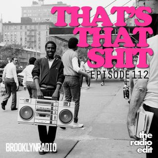 Radio Edit #112 Thats That Shit