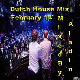 Dutch House Mix February 14' By Aladin