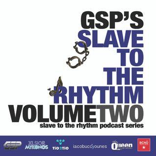 GSP'S SLAVE TO THE RHYTHM PODCAST VOLUME 2