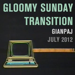 Gloomy Sunday Transition