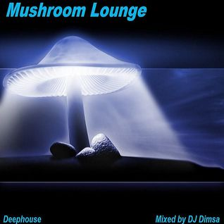 Mushroom Lounge - Deephouse Mix (Re-Post)