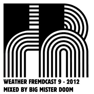 Weather Fremdcast Guestmix 9 - mix by Big Mister Doom