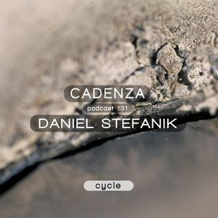 Cadenza Podcast | 131 - Daniel Stefanik (Cycle)