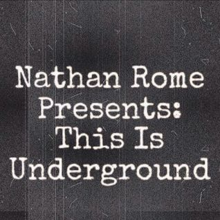 Nathan Rome Presents: This Is Underground