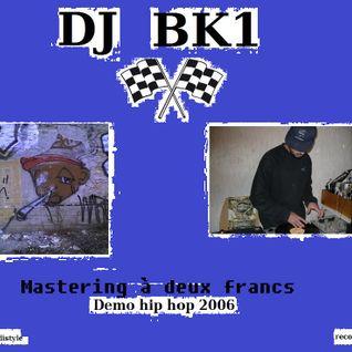 Dj bk1 Demo 2006 hip hop