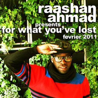 "90bpm : Raashan Ahmad ""For What You've Love"" new album review - 2011"