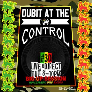 AT THE CONTROL #30 on BIGUPSESSION - 22/11/16