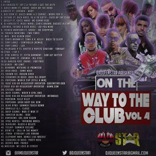 DJ QueenStaR Presents On The Way To The Club Vol. 4