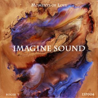Imagine Sound  – Moments of Love (Podcast 004)
