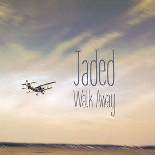 Jaded - Walk Away