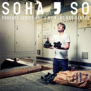 Nuno Dos Santos - SoHaSo Podcast Series Vol. 1