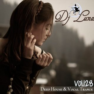 DEEP HOUSE VOCAL PROGESIVO TRANCE - DJ LUNA - VOL.128 - 2016