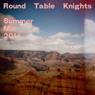 round table knights - Summer Mix 2011
