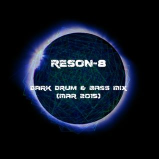 ReSon-8 - Dark Drum & Bass Mix (Mar 2015)