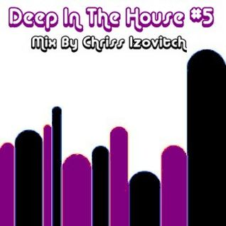 Deep In The House #5 (By Chriss Izovitch)