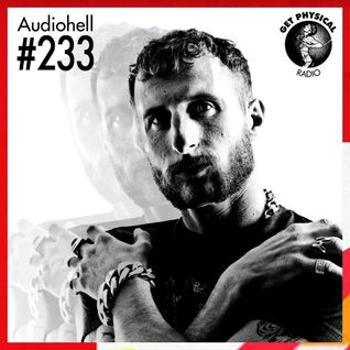 Get Physical Radio #233 mixed by Audiohell