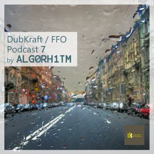 DubKraft / FFO Podcast 7 - Alg0rh1tm