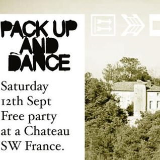 Pack Up And Dance Chateau Free Party