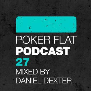 Poker Flat Podcast #27 - mixed by Daniel Dexter