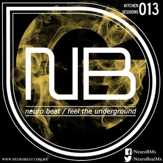 NeuroBeat Kitchen Sessions 013 by Smoke G