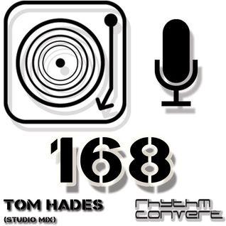 Rhythm Converted Podcast 168 with Tom Hades