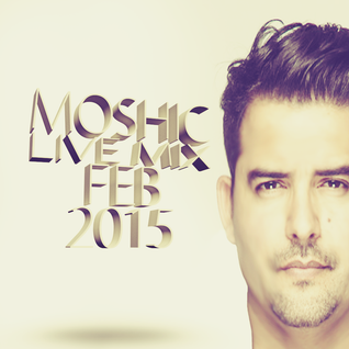 MOSHIC FEB 2015 Live Mix