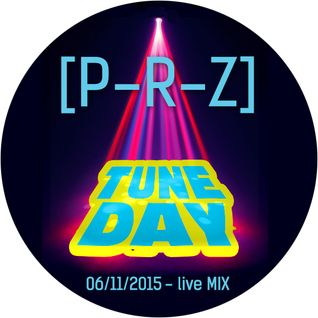 [P-R-Z] - LIVESET @ TUNEDAY (06.11.15)