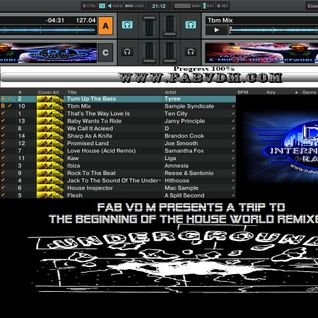 Fab vd M Presents A Trip To The Beginning Of The House World Remixed