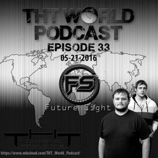 THT World Podcast ep 33 by Future Sight