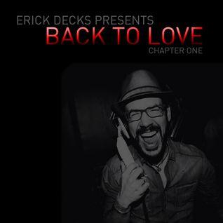 Erick Decks presents: BACK TO LOVE - The Beginning...