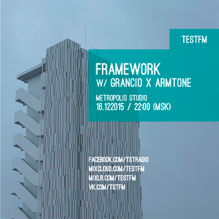 Framework w/ Grancio x Armtone – 16/12/2015