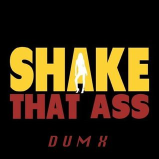 Dumx - Shake That Ass vol.2 (Old School Meets New School)