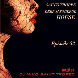 SAINT TROPEZ DEEP & SOULFUL HOUSE Episode 22. Mixed by Dj NIKO SAINT TROPEZ