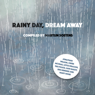 Rainy Day, Dream Away