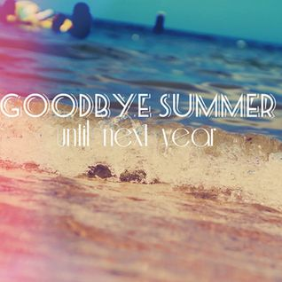 Goodbye Summer 2014 - Feel Good Sampler