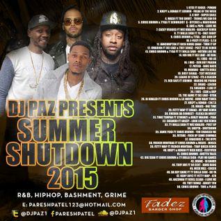DJ PAZ PRESENTS: SUMMER SHUTDOWN 2015