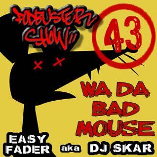 DJ SKAR podbuster show 43 - wa da bad mouse