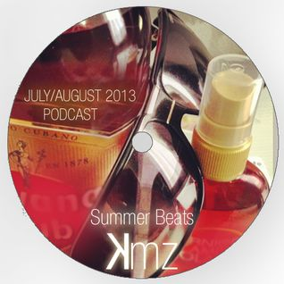 KmZ // Summer Beats // July / August 2013 Podcast